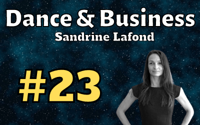 Ep. 23: Dancer turned entrepreneur with Sandrine Lafond