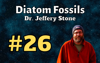 Ep. 26: Diatom Fossils with Dr. Jeffery Stone