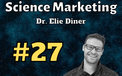 Ep. 27: Science Marketing with Dr. Elie Diner