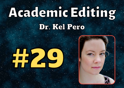 Ep. 29: Academic Editing with Dr. Kel Pero