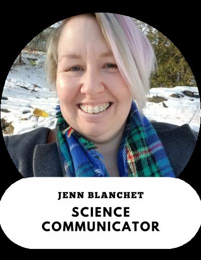 Jenn Blanchet - Science Communicator and Teacher