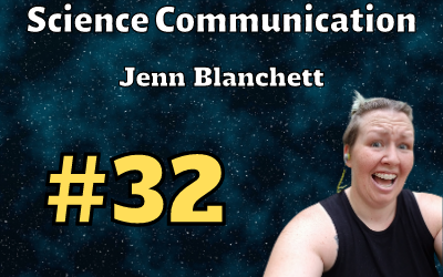 Ep. 32: Science Communication with Jenn Blanchet