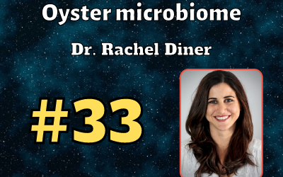 Ep. 33: Oyster Microbiome with Dr. Rachel Diner