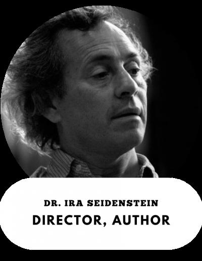 Dr. Ira Seidenstein - Director and Author