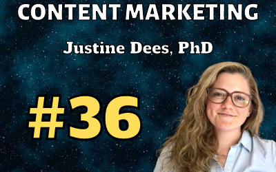 Ep. 36: Science Content Marketing with Justine Dees, PhD