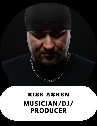 Rise Ashen - Musician/DJ/Producer