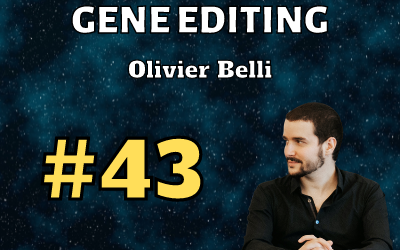 Ep. 43: Gene Editing with Olivier Belli