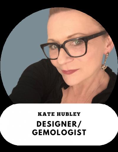 Kate Hubley - Designer and Gemologist