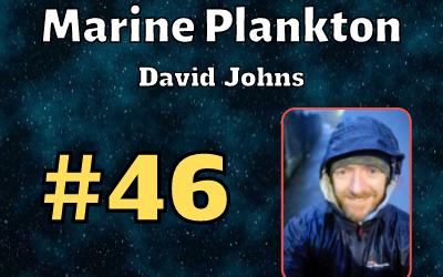 Ep. 46: Marine Plankton with David Johns