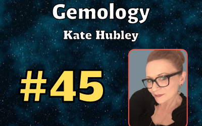 Ep. 45: Gemology with Kate Hubley